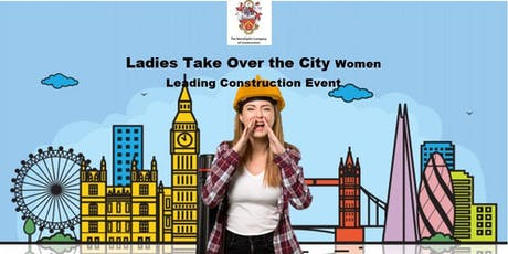 Ladies Take Over The City - Women Leading Construction Event tickets