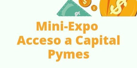 Mini-Expo-Acceso a Capital Pymes tickets