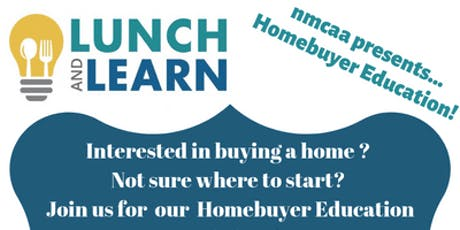 Lunch and Learn featuring Homebuyer Education! tickets