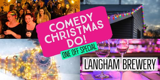 Comedy Christmas Do at the Brewery (Lodsworth)