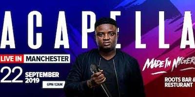 Acapella Live in Manchester #MadeInNigeria