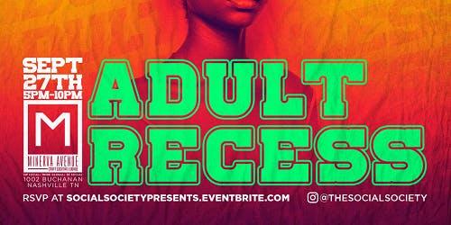 Adult Recess- Farewell Summer Edition