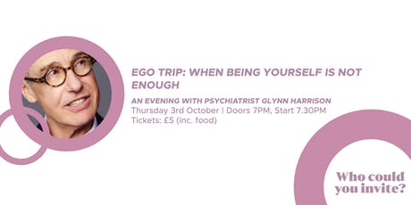 Ego: When Being Yourself Isn't Enough | An Evening with Glynn Harrison tickets
