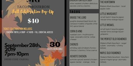 SIG tacos+bourbon presents Fall Celebration Pop-up tickets