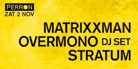 MATRIXXMAN, OVERMONO (DJ SET), STRATUM tickets
