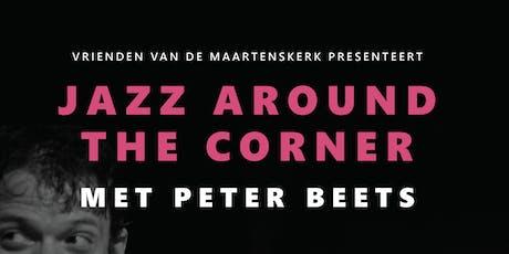 Jazz around the Corner met Peter Beets | Vrienden  tickets
