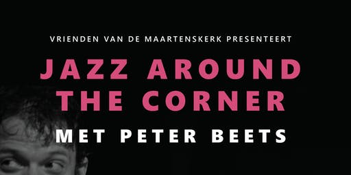 Jazz around the Corner met Peter Beets | Vrienden