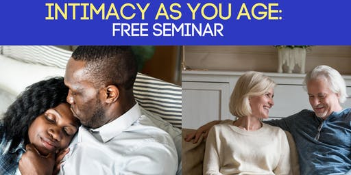Intimacy As You Age: Free Seminar