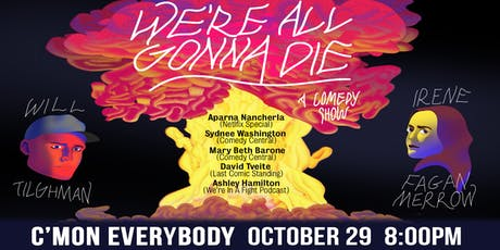 We're All Gonna Die *a comedy show* tickets