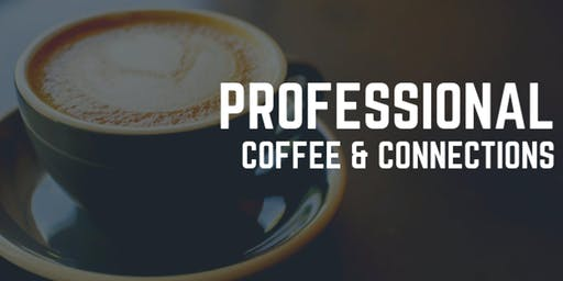Professional Coffee & Connections