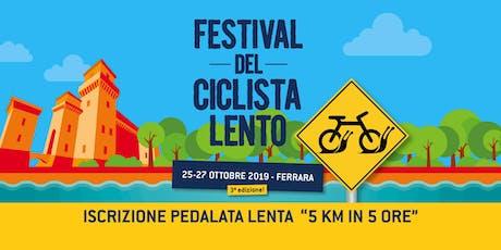 5 km in 5 ore - Festival del Ciclista Lento 2019 biglietti