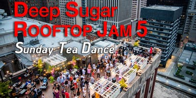 "Deep Sugar ROOFTOP JAM 5 ""Sunday TEA DANCE"""