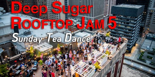 "Deep Sugar ROOFTOP JAM 5 ""Sunday TEA DANCE"""