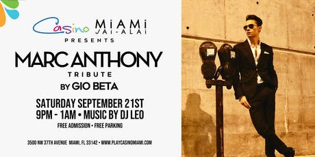 Marc Anthony Tribute by Gio Beta Saturday Sept 21st @ Casino Miami tickets
