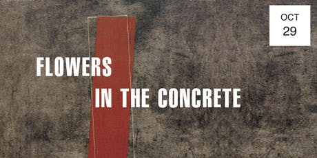 Flowers in the Concrete tickets