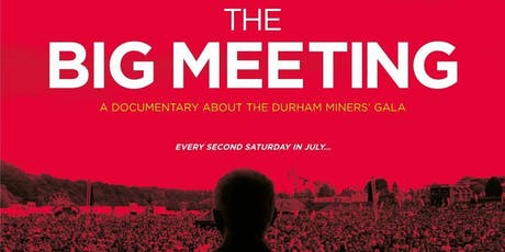 The Big Meeting: Durham Miners' Gala Documentary tickets