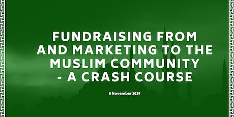 Fundraising from and marketing to the Muslim community - a crash course tickets