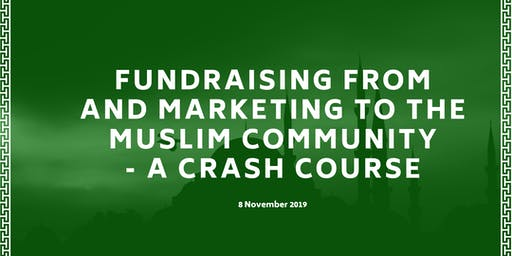 Fundraising from and marketing to the Muslim community - a crash course