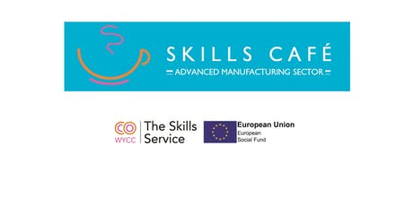 Skills Cafe Advanced Manufacturing including Textiles tickets