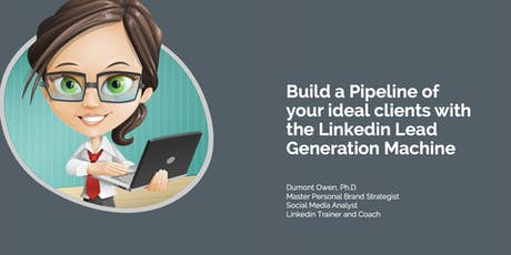 Build a Pipeline of Your Ideal Clients with the Linkedin Lead Generation Ma tickets