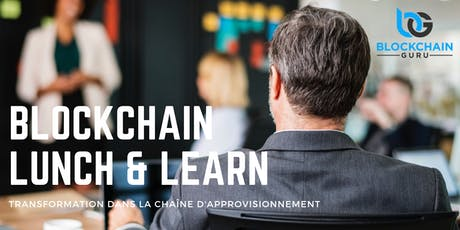Blockchain Lunch & Learn: Chaîne d'Approvisionnement - Supply Chain billets