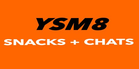 YSM8 Snacks + Chats tickets