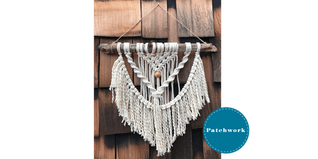 Patchwork Presents Macrame Wall Hanging Craft Workshop tickets