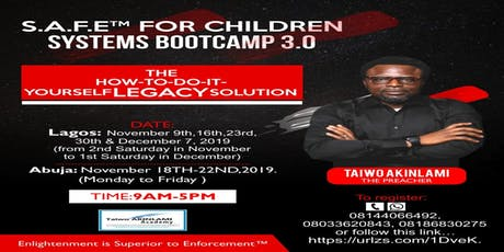 S.A.F.E for Children Systems Boot Camp 3.0. Lagos Edition (Investment:N120,000) tickets