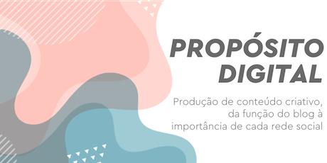 Propósito Digital - Produção de Conteúdo Criativo: do blog às redes sociais ingressos