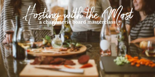 Hosting with the Most: a charcuterie board masterclass