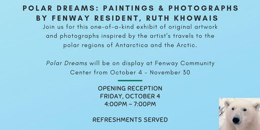 Polar Dreams: Paintings & Photographs Exhibit - Opening Reception