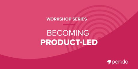 """Becoming Product Led"": A Workshop Series - Chicago tickets"