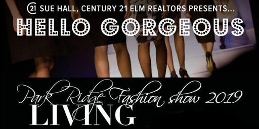 Sue Hall, Century 21 Elm Realtors presents...Park Ridge Living Fashion Show 2019: Hello Gorgeous