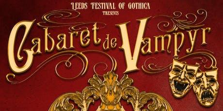 CABARET DE VAMPYR Leeds Festival of Gothica tickets