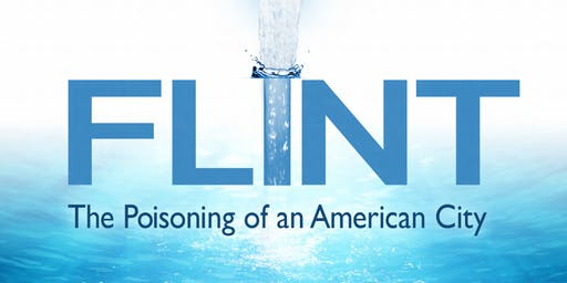 Flint: The Poisoning of an American City Screening & Discussion