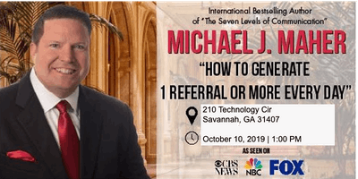 """How to Generate 1 Referral or More Every Day"" with Michael J. Maher"
