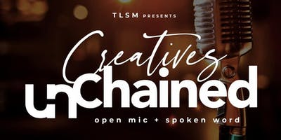 Creatives Unchained Open Mic and Jam Session