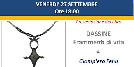 """Presentazione del libro """"DASSINE - Frammenti di vita"""" (Ed. Effetto) biglietti"""