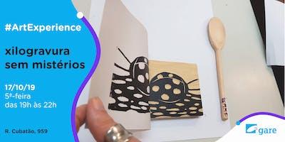 Art Experience: Xilogravura sem Mistérios