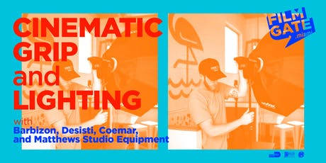 Cinematic Grip and Lighting with Barbizon, Desisti, Coemar and Matthews Studio Equipment tickets