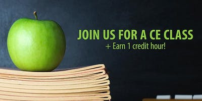 Join Us for a CE Class, Earn 1 Credit Hour in San Antonio, TX!
