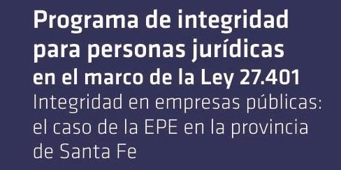 Programa de Integridad para personas jurídicas en el marco de la ley 27.401