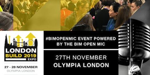 #BIMOpenMic Event Powered by The BIM Open Mic | London Build 2019