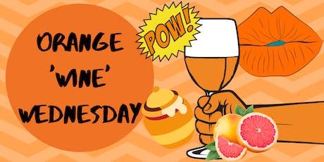 Orange 'wine' Wednesday tickets