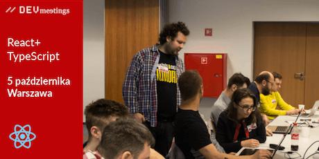 DevMeeting React+TypeScript Warszawa 5 października 2019r. tickets