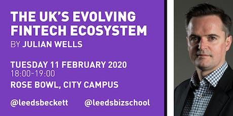The UK's evolving FinTech Ecosystem by Julian Wells tickets
