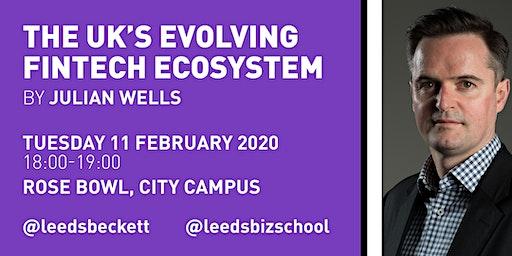The UK's evolving FinTech Ecosystem by Julian Wells