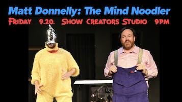"""""""Matt Donnelly: The Mind Noodler"""""""