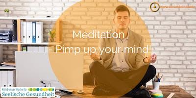 Meditation - Pimp up your mind!