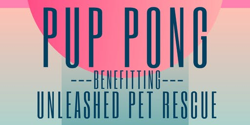 PupPong 2019 benefiting Unleashed Pet Rescue